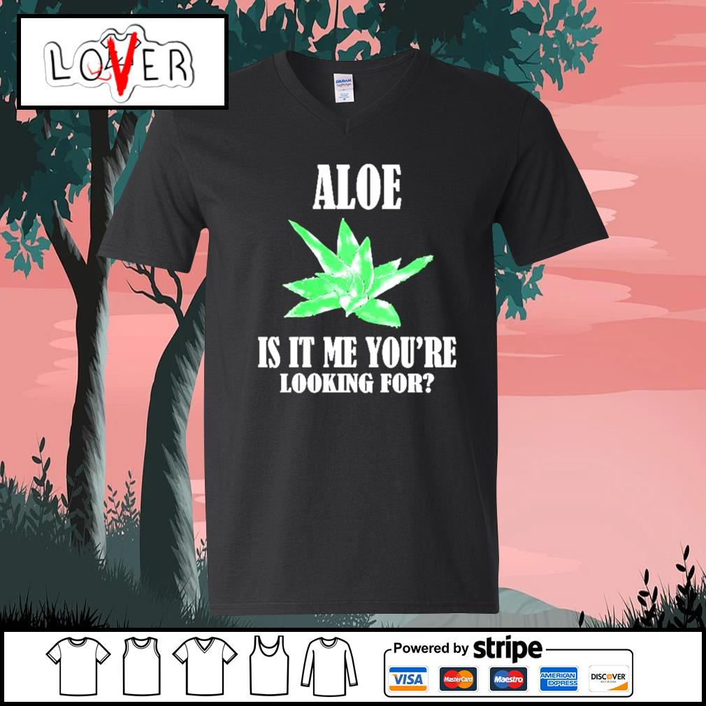 Aloe is it me you're looking for succulents plants puns V-neck-T-shirt