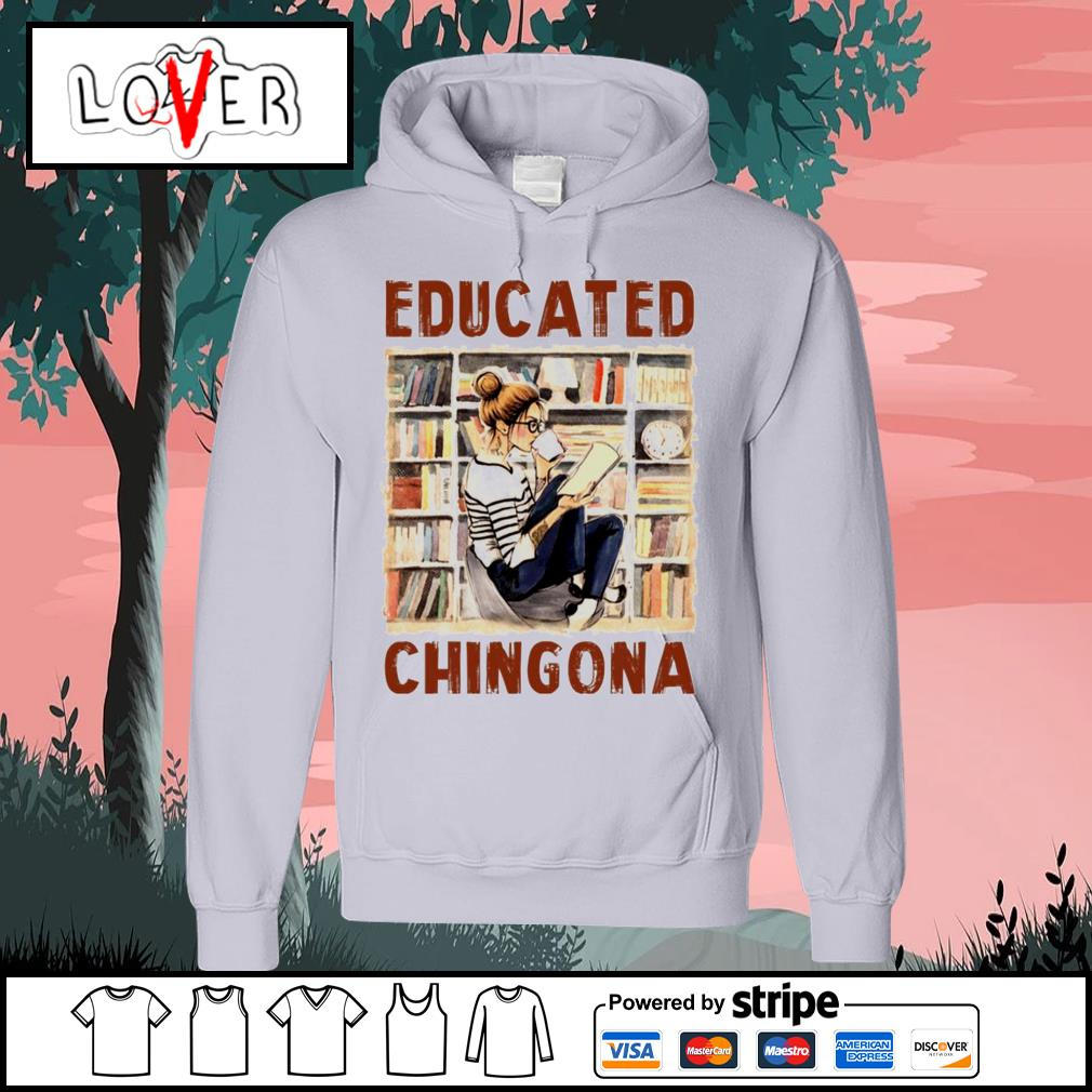 Educated Chingona Hoodie