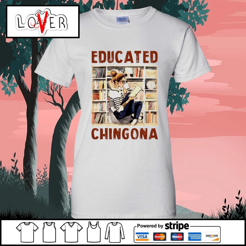Educated Chingona Ladies-Tee