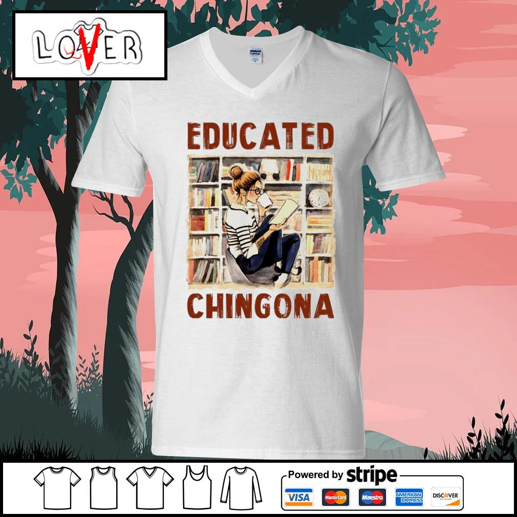 Educated Chingona V-neck-T-shirt