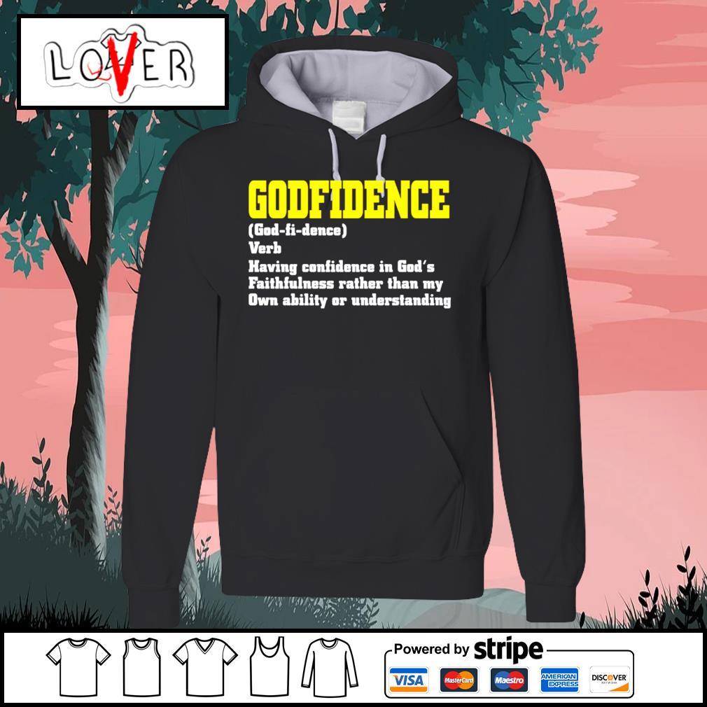 Godfidence having confidence in God's faithfulness Hoodie