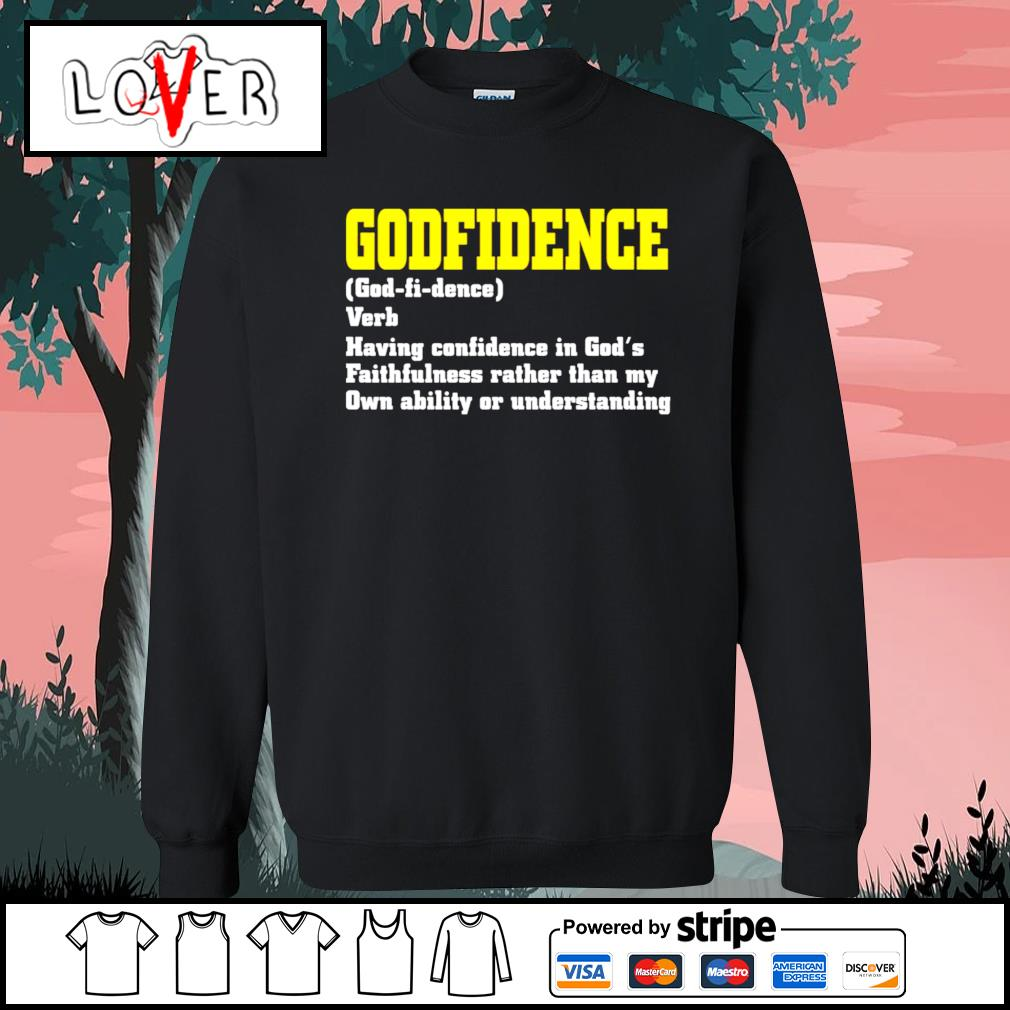 Godfidence having confidence in God's faithfulness Sweater