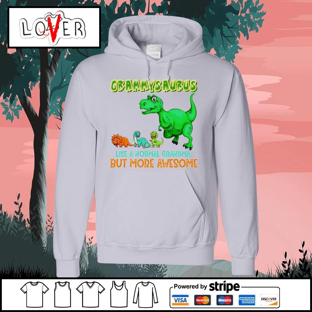Grammysaurus liike a normal grandma but more awesome Hoodie