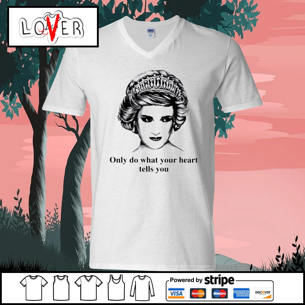 Princess Diana only do what your heart tells you V-neck-T-shirt