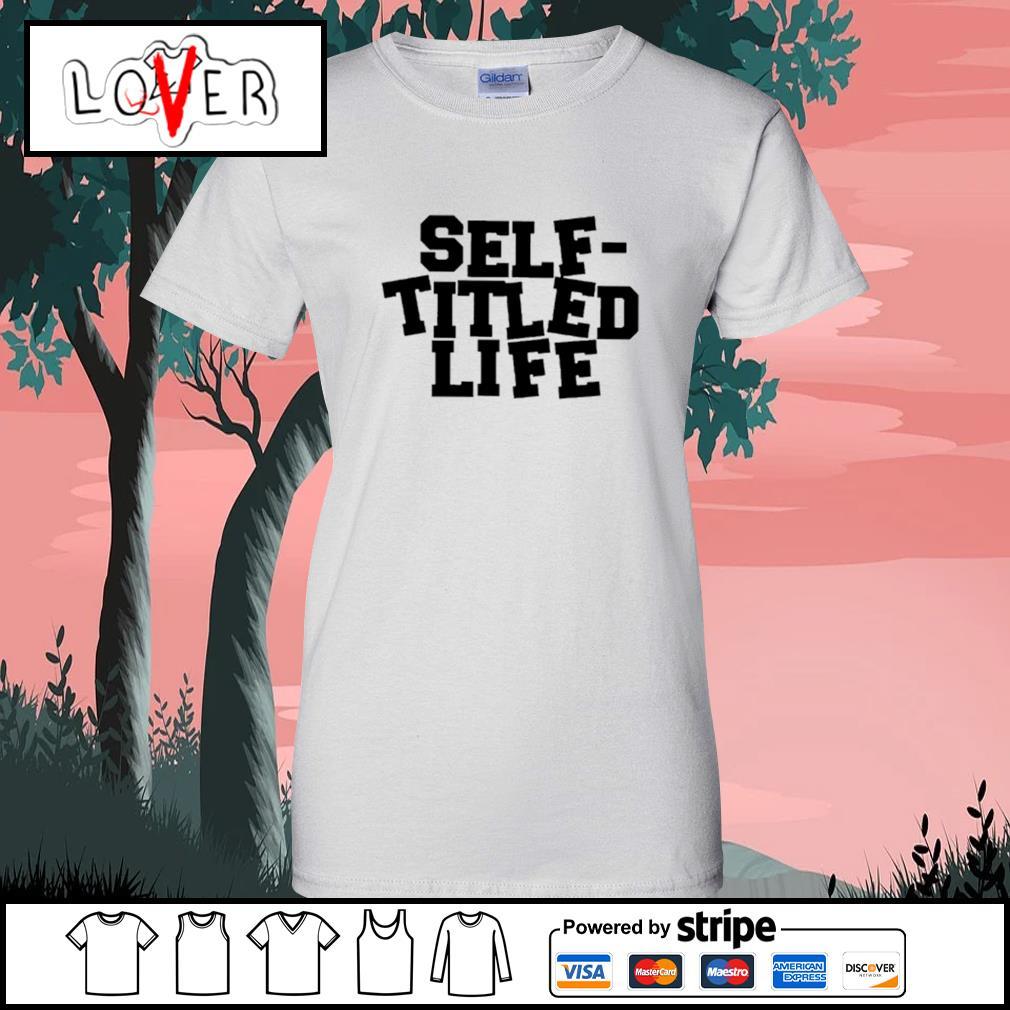 Self titled life Ladies-Tee