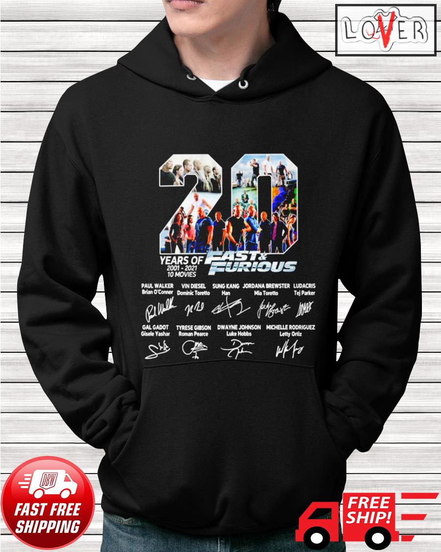 20 Years of 10 movies Fast and Furious name and signature characters hoodie