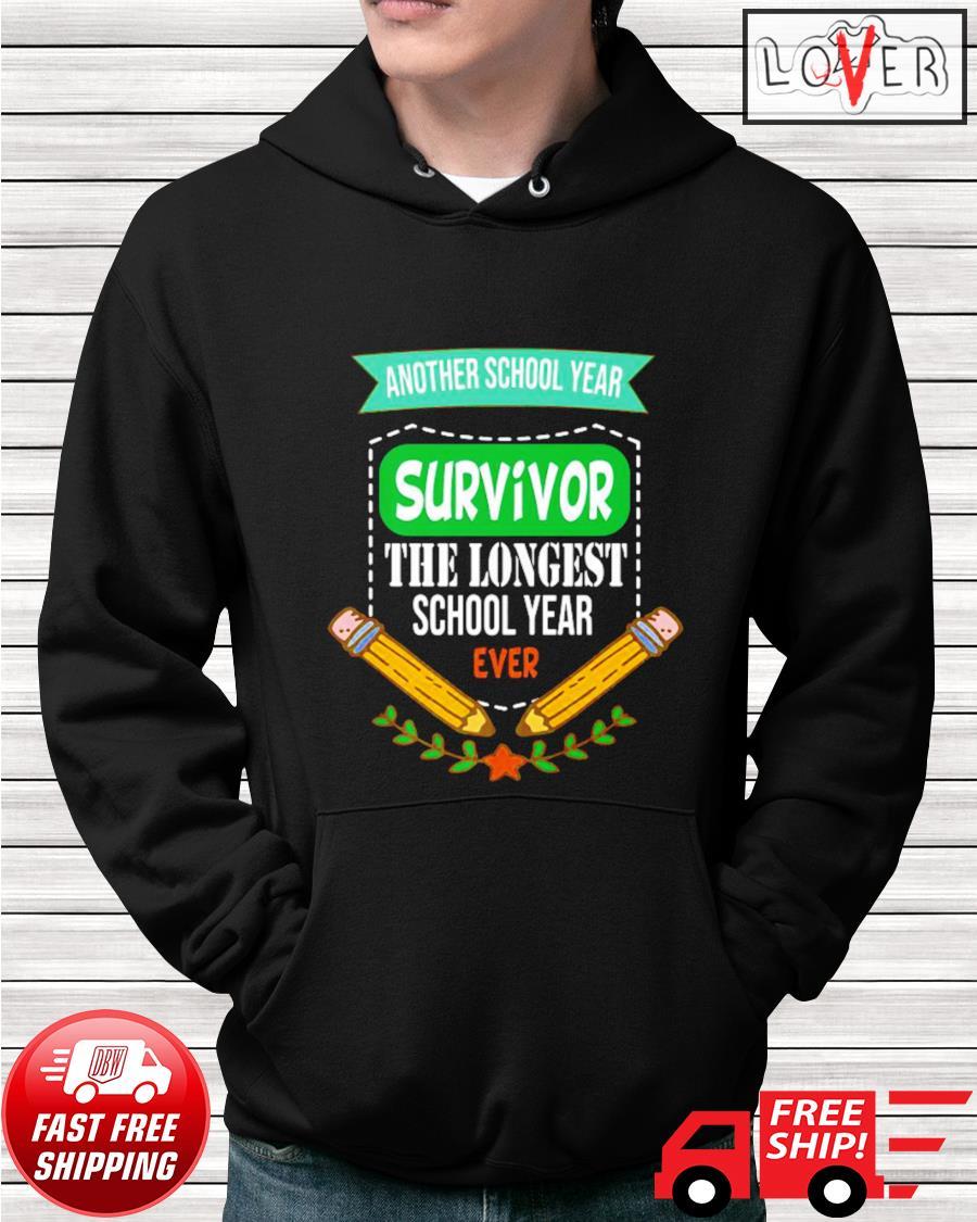 Another school year survivor the longest school year ever hoodie