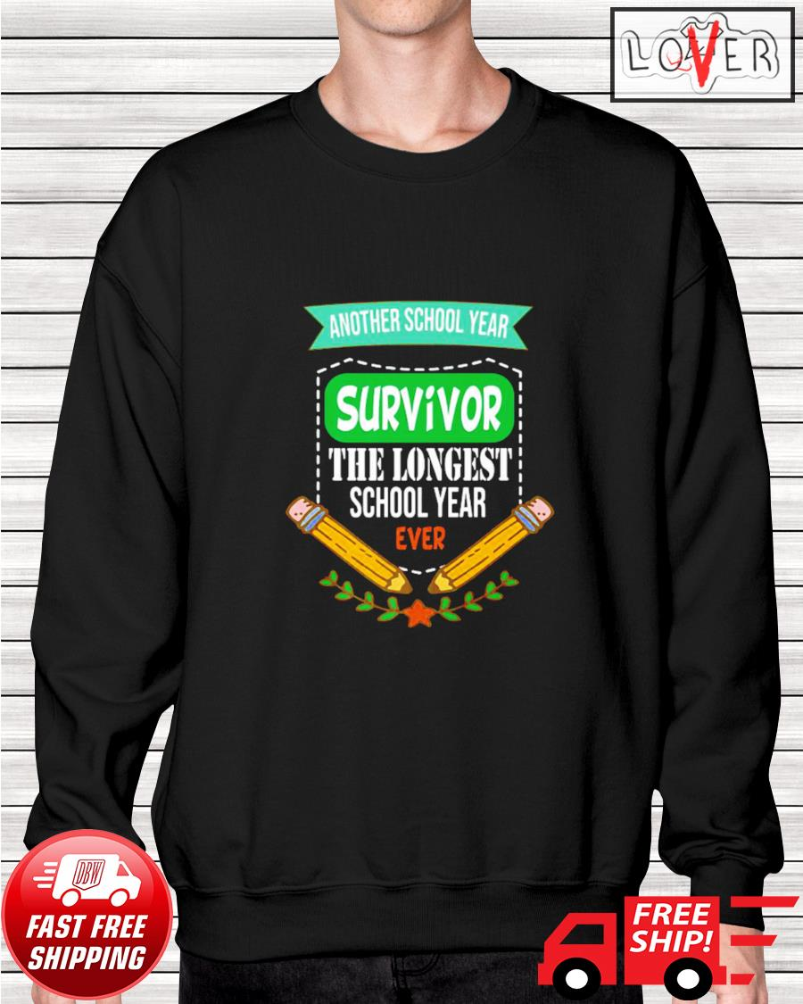 Another school year survivor the longest school year ever sweater