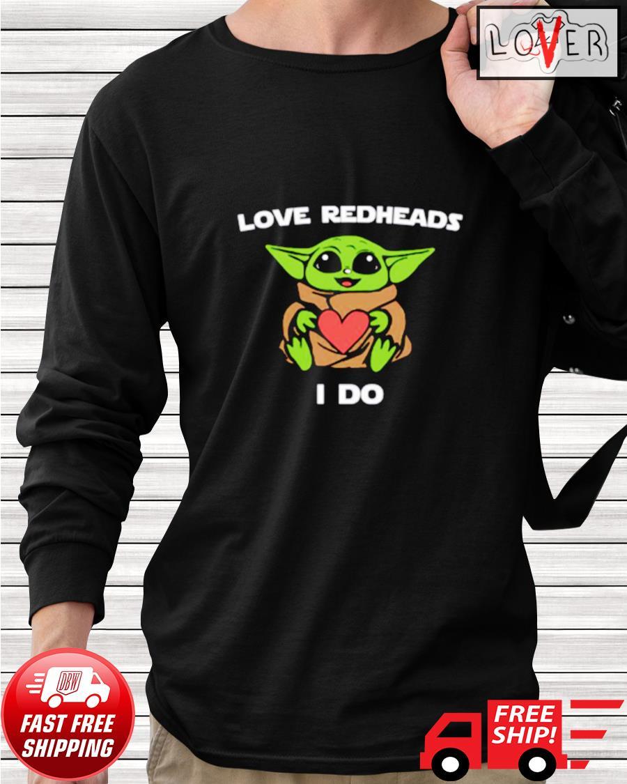 Baby Yoda love redheads I do longsleeve-tee