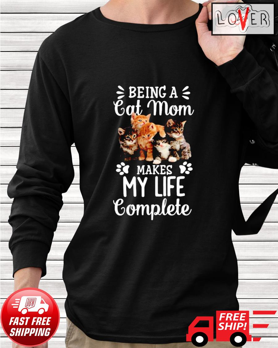 Being a cats mom makes my life complete longsleeve-tee