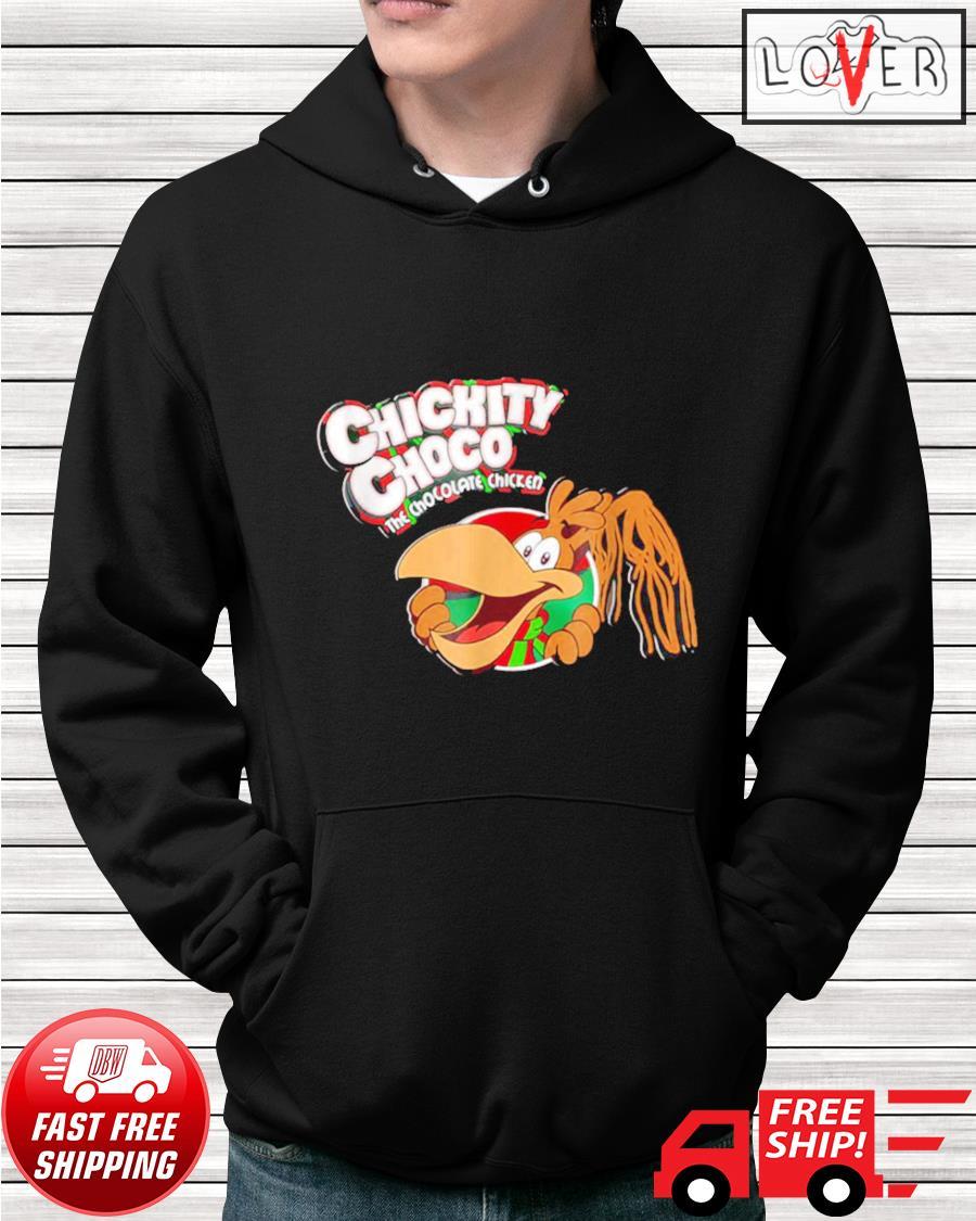 Chickity Choco The chocolate chicken hoodie