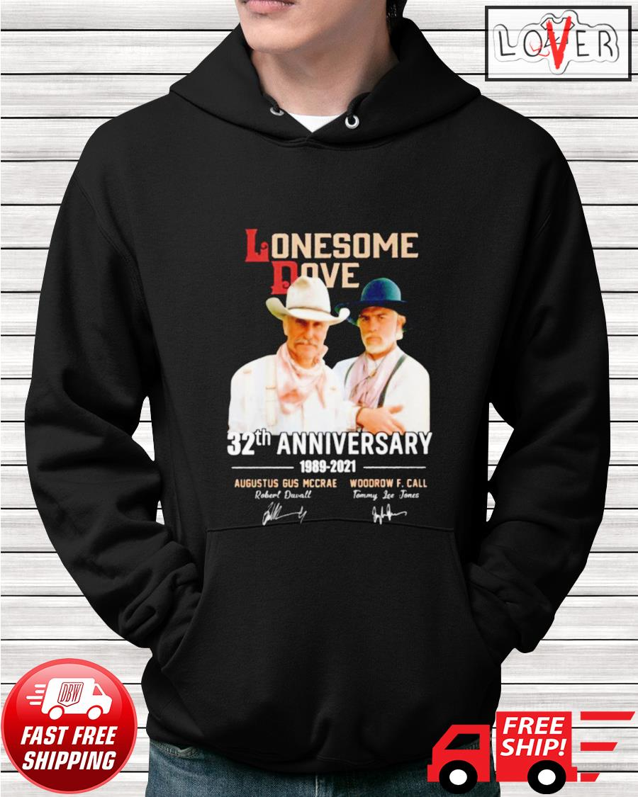 Lonesome Dove 32th anniversary 1989-2021 signatures hoodie