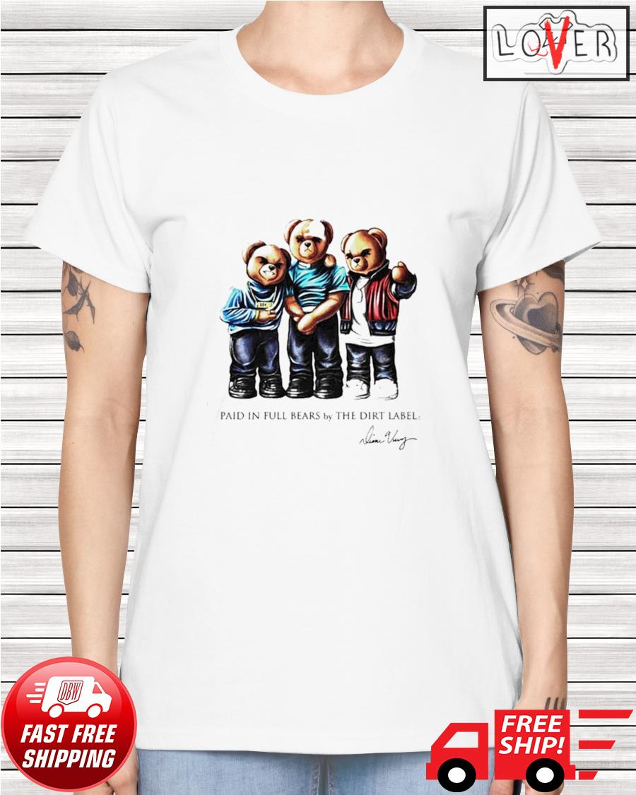 Paid in full bears by the dirt label signatures ladies-tee
