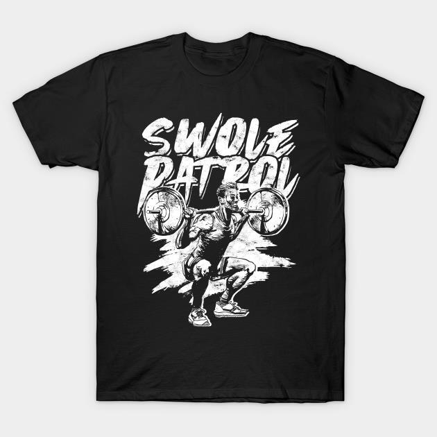 Swole Patrol Gym weightlifting shirt
