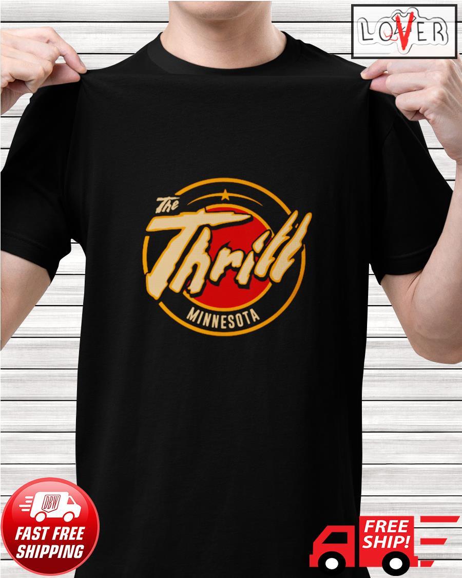 The Thrill Minnesota shirt