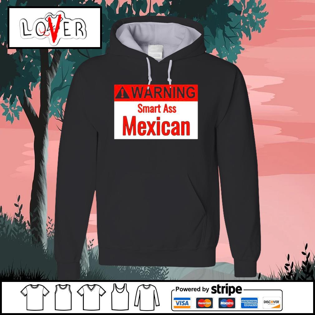 Warning smart ass Mexican Hoodie