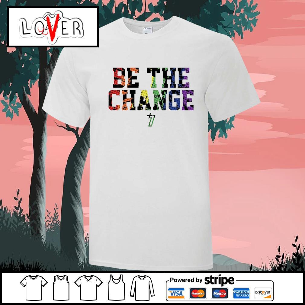 +1 effect be the change pride a Tony Kemp shirt