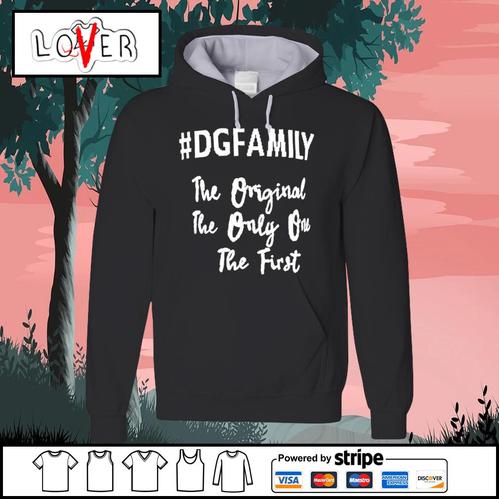 #dgfamily the original the only one the first Hoodie