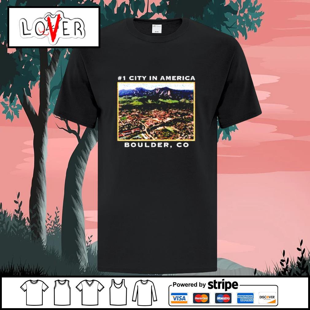 #1 City In America Boulder CO shirt
