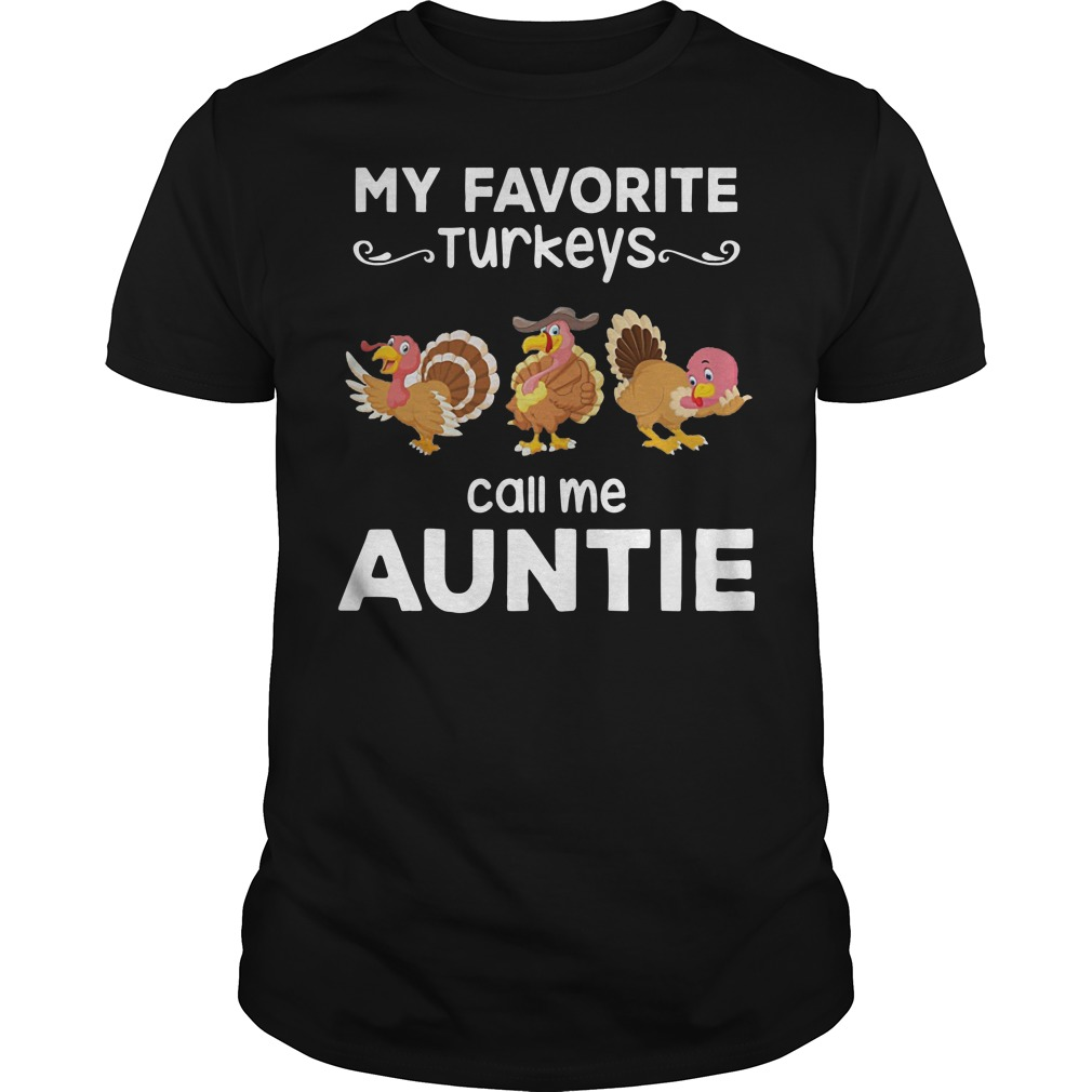 My favorite Turkeys call me Auntie classic guy