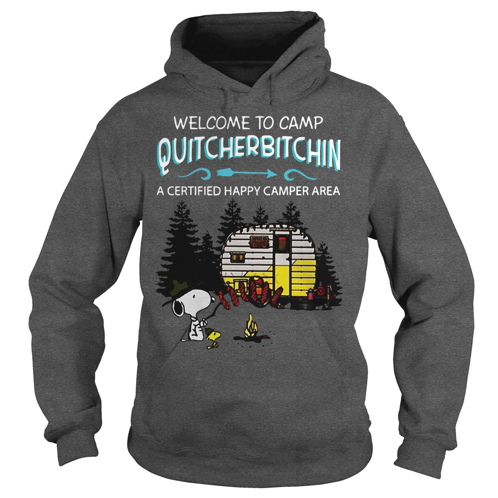 Snoopy welcome to camp Quitcherbitchin a certified happy camper area hoodie