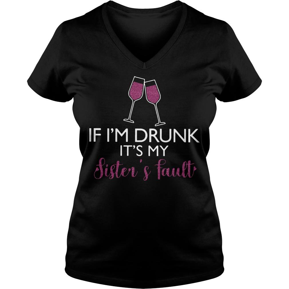 Wine If I'm drunk it's my sister's fault V-neck