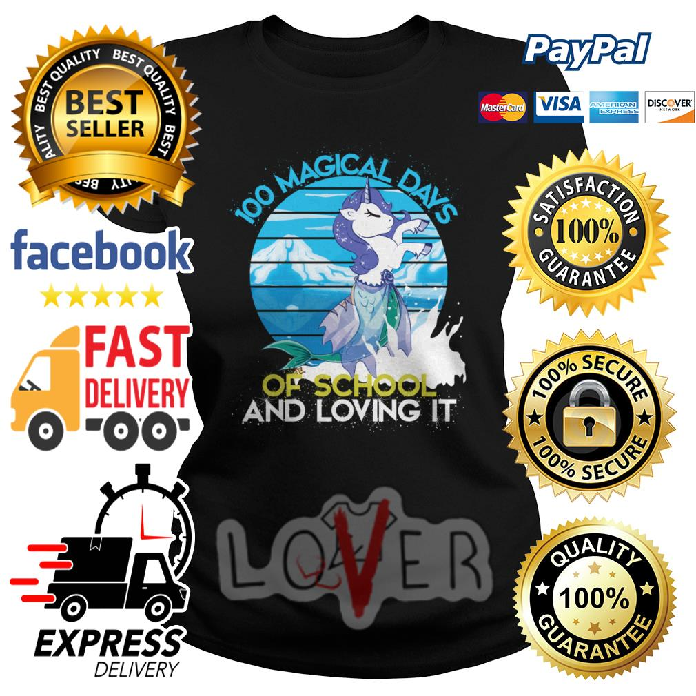 100 magical days of school and loving it 100th day of school Ladies tee