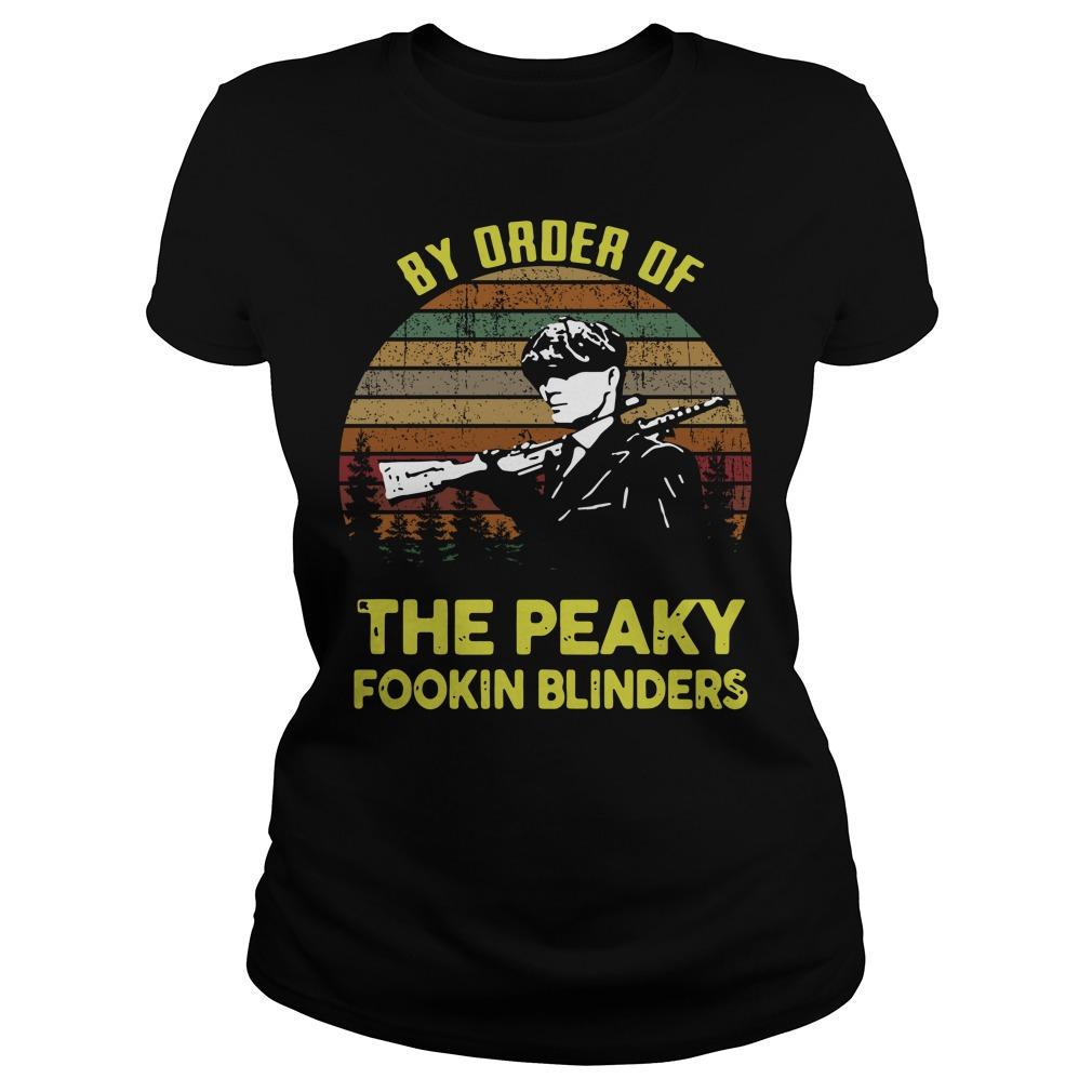 By order of the peaky fookin blinders Ladies Tee