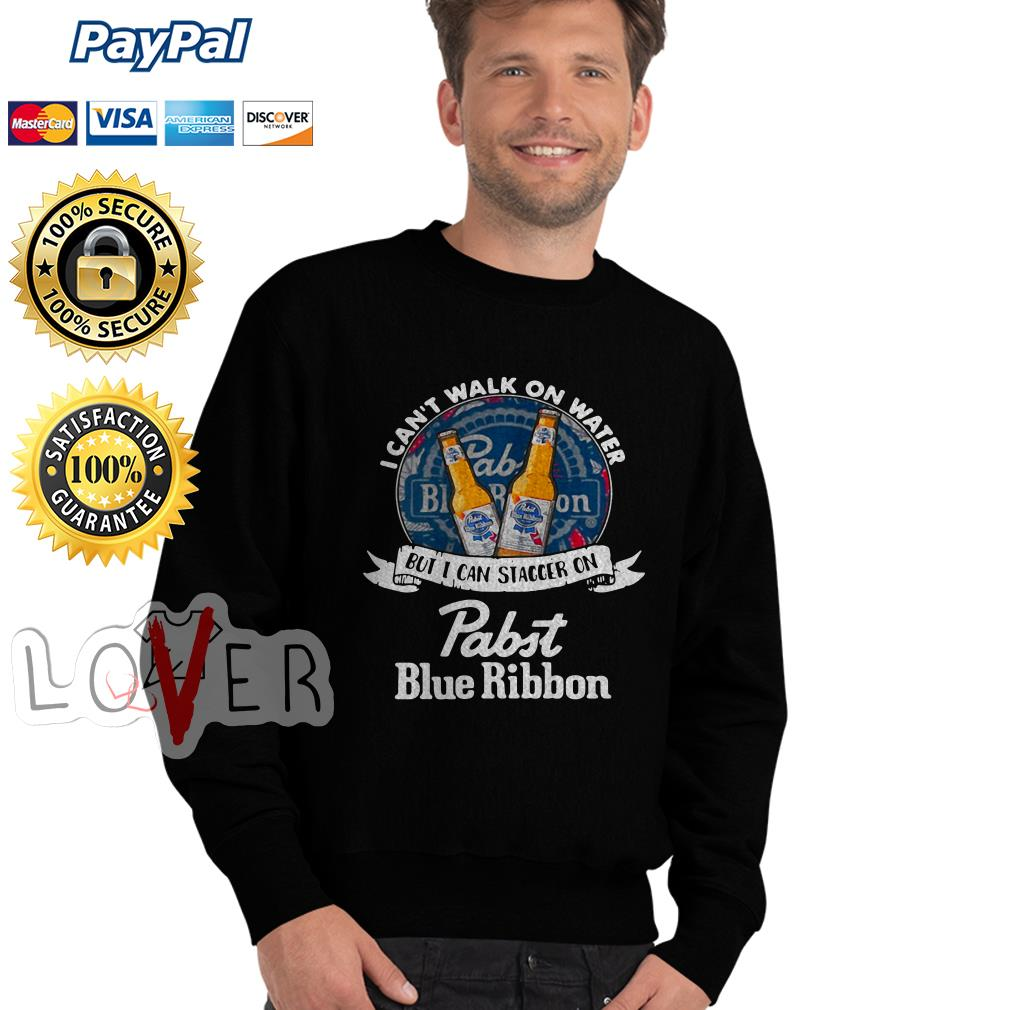 I can't walk on water but I can stagger on Pabst Blue Ribbon Sweater
