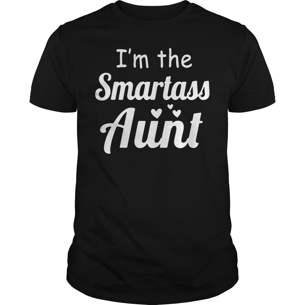 I'm the smartass aunt Guys Shirt