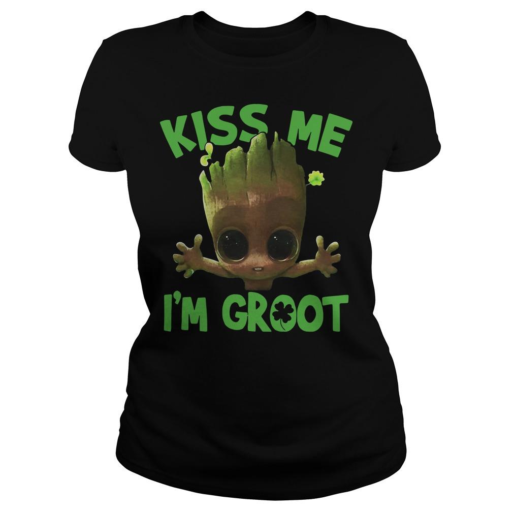 Kiss me I'm Groot Ladies Tee