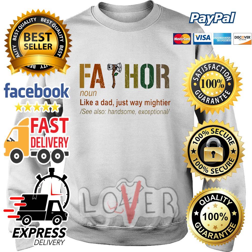cdea7e6f9d8 Stormbreaker Groot Father noun like a dad just way mightier shirt