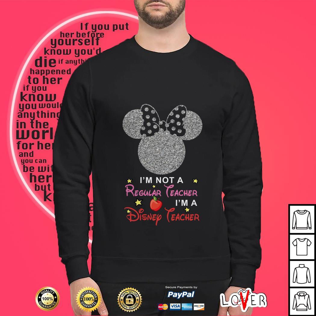 Diamond Mickey I'm not a regular teacher I'm a Disney teacher Sweater