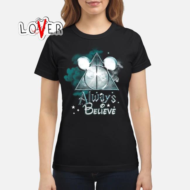 Disney and Harry Potter Always believe shirt
