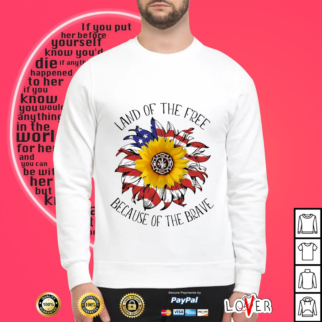 Sunflower America flag land of the free because of the brave Sweater