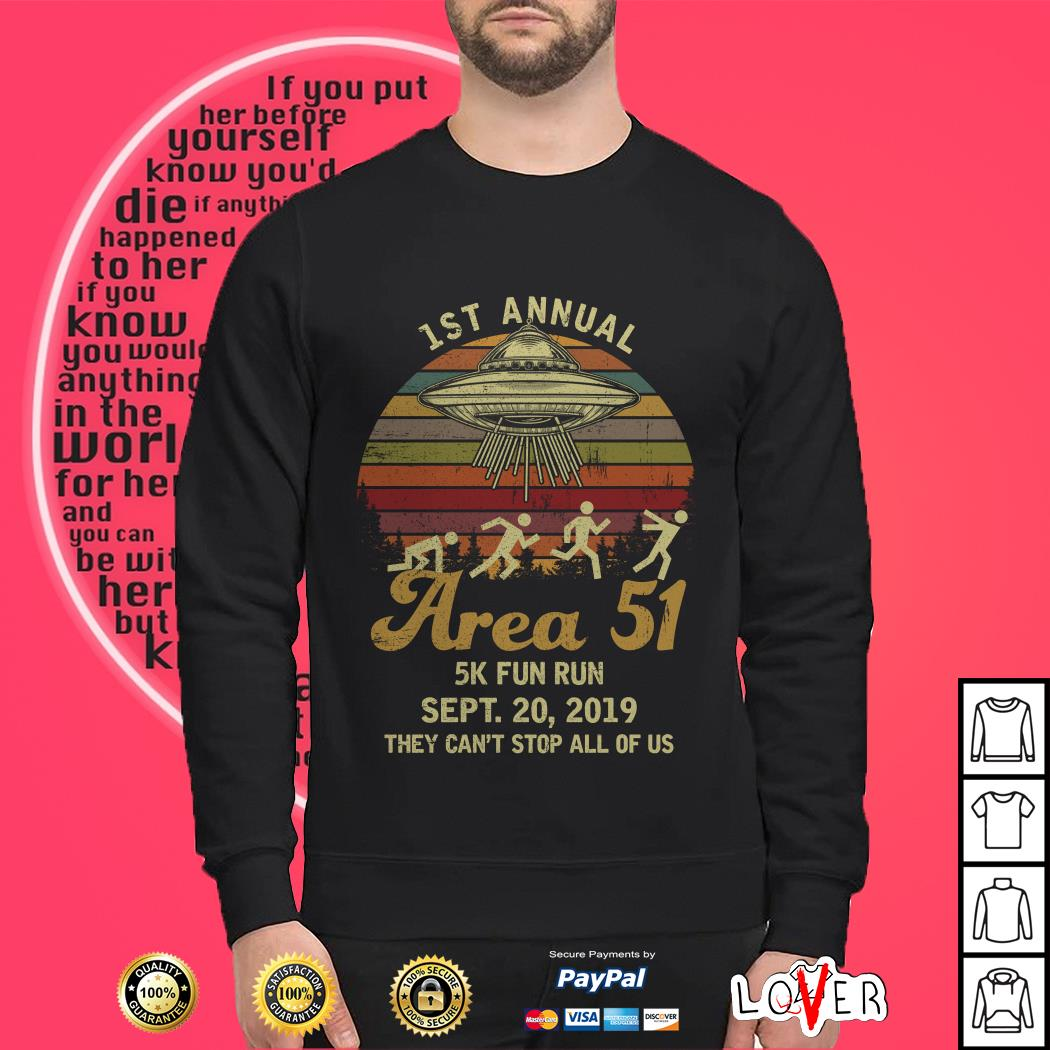 1st annual area 51 5K fun run sept 20 2019 they can't stop all of us vintage Sweater