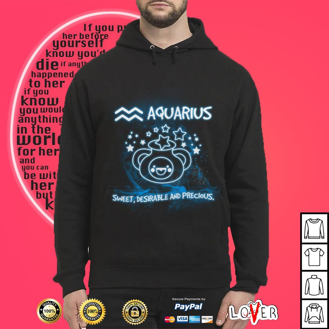 Aquarius sweet desirable and precious Hoodie