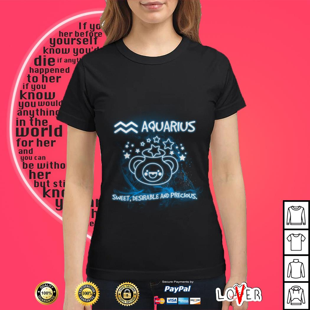 Aquarius sweet desirable and precious Ladies tee