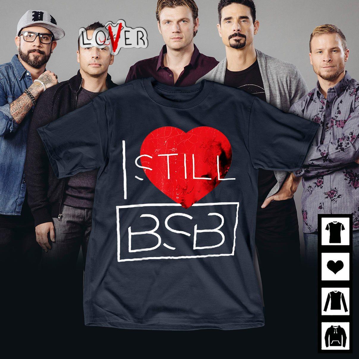 Backstreet Boys still love BSB shirtBackstreet Boys still love BSB shirt