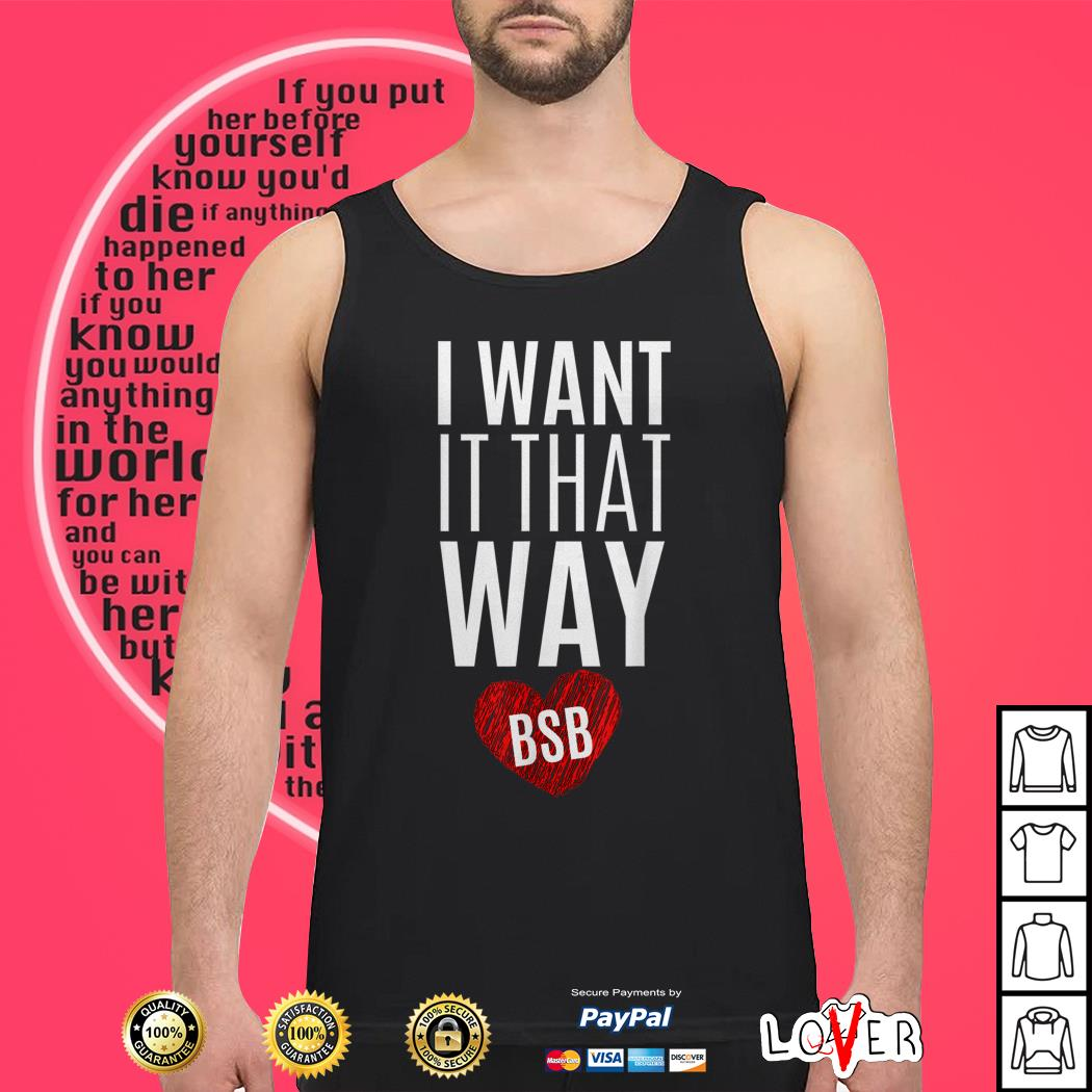 Backstreet Boys I want It that way BSB Tank topBackstreet Boys I want It that way BSB Tank top
