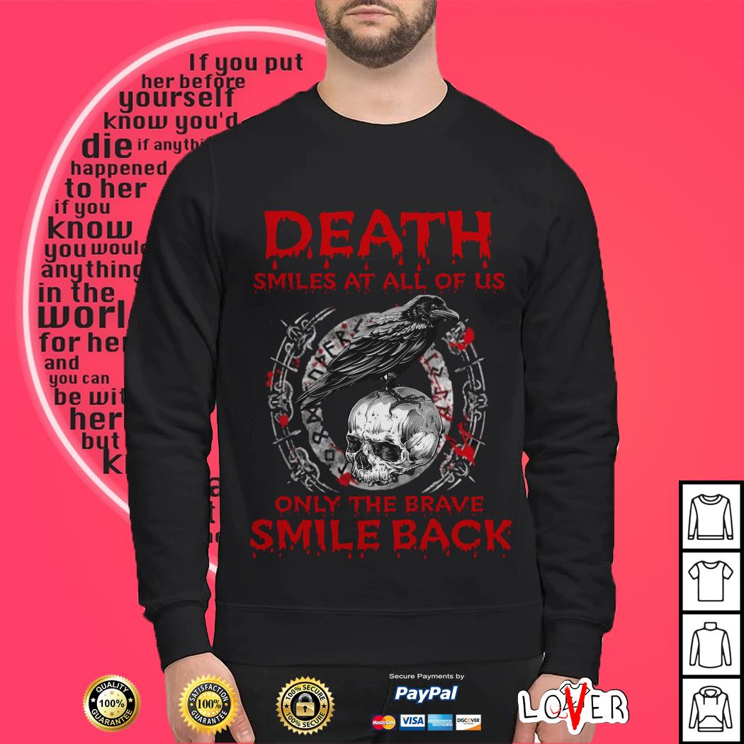 Best Death smiles at all of us only the brave smile back Sweater
