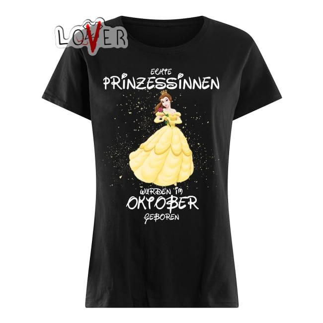 Disney Echte Prinzessinnen wurden Im Oktober geboren shirt