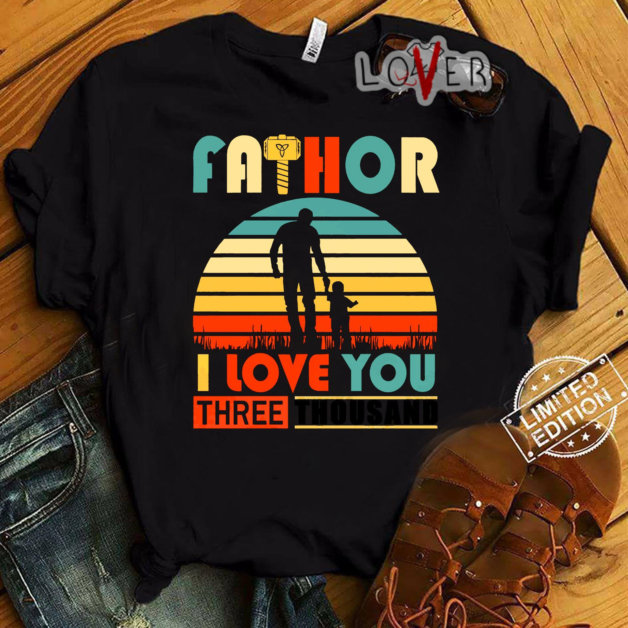 Fathor I love you three Thousand vintage shirt