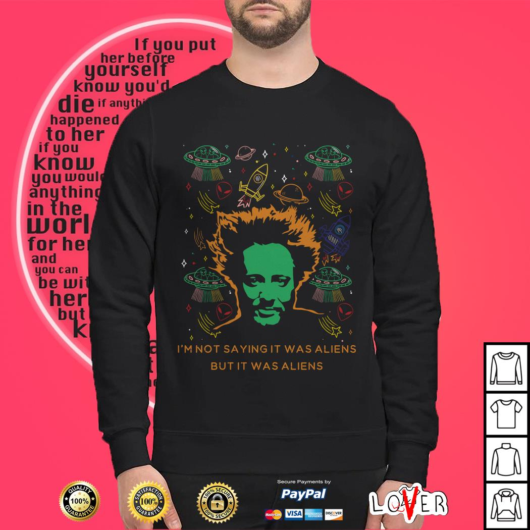 Giorgio A. Tsoukalos I'm not saying It was aliens but it was aliens Sweater