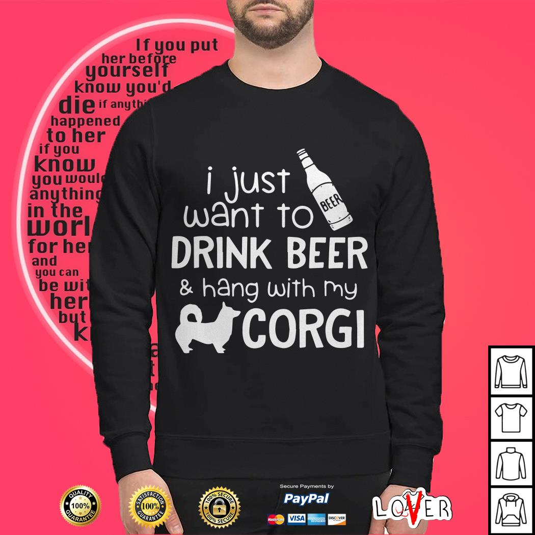 I just want to drink beer and hang with my Corgi Sweater