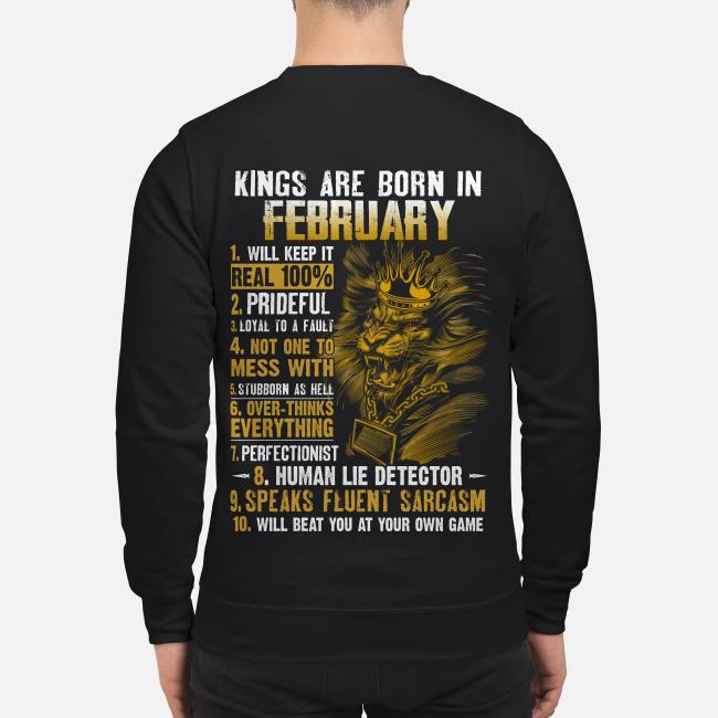 Lion Kings are born in February will keep It real 100% Sweater
