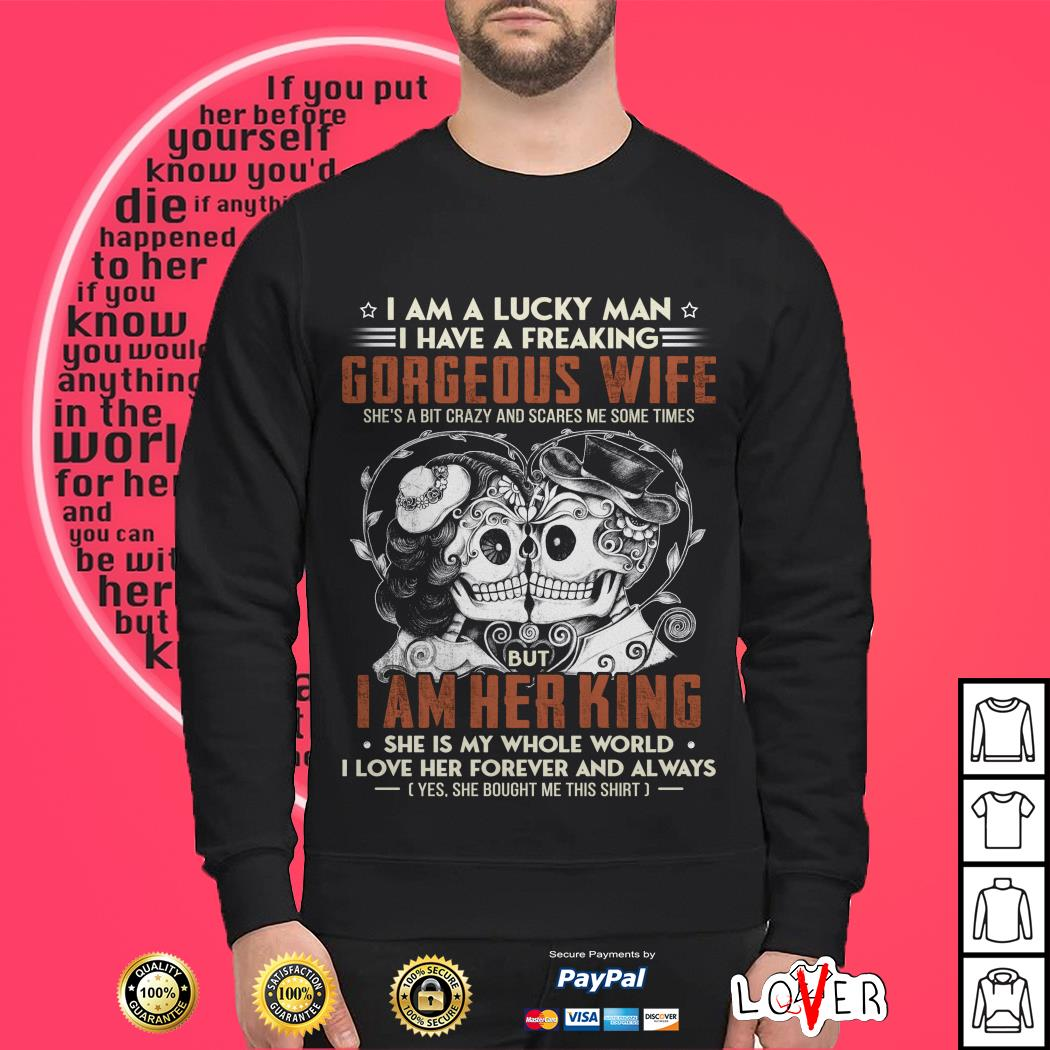 lucky-man-freaking-gorgeous-wife-shes-bit-crazy-scares-times-sweater
