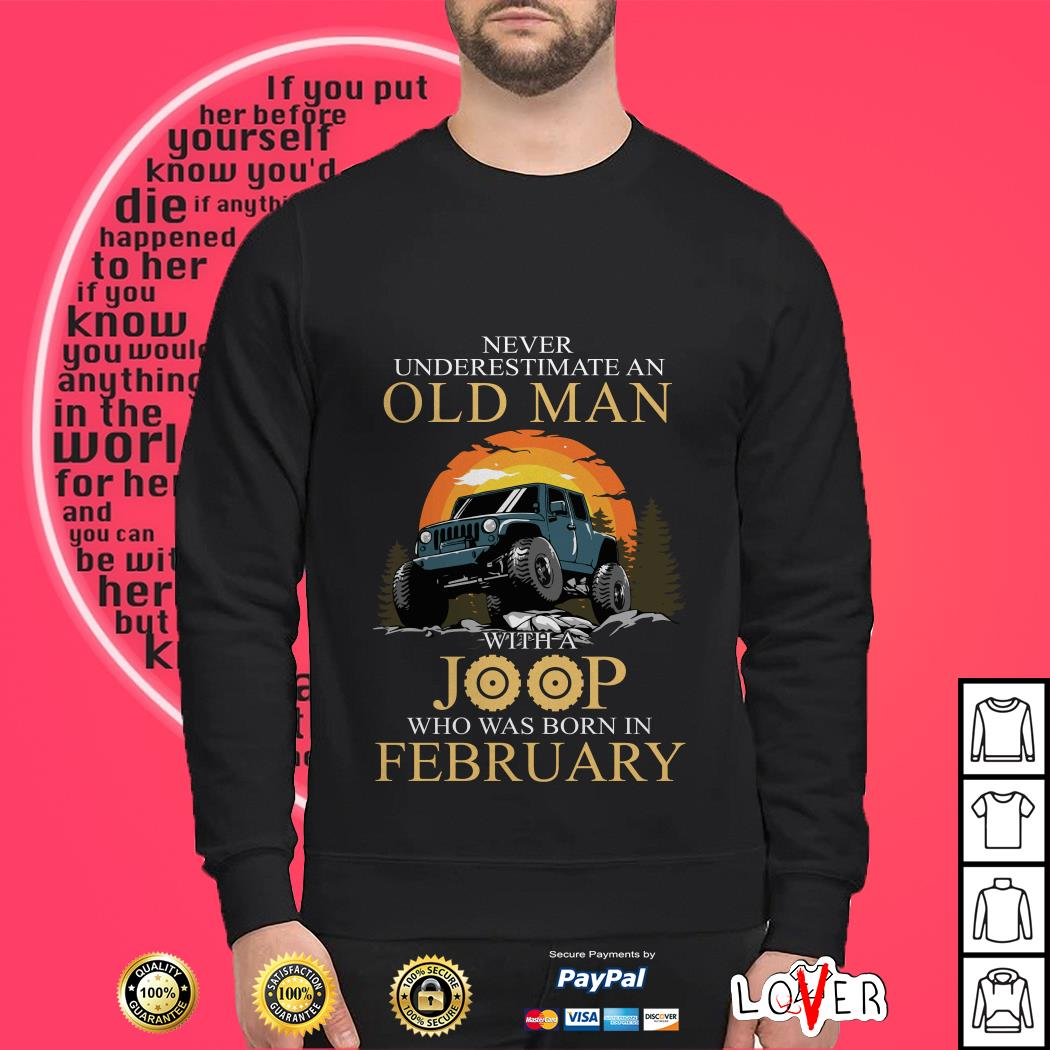 Never underestimate an old man with a jeep who was born In February Sweater