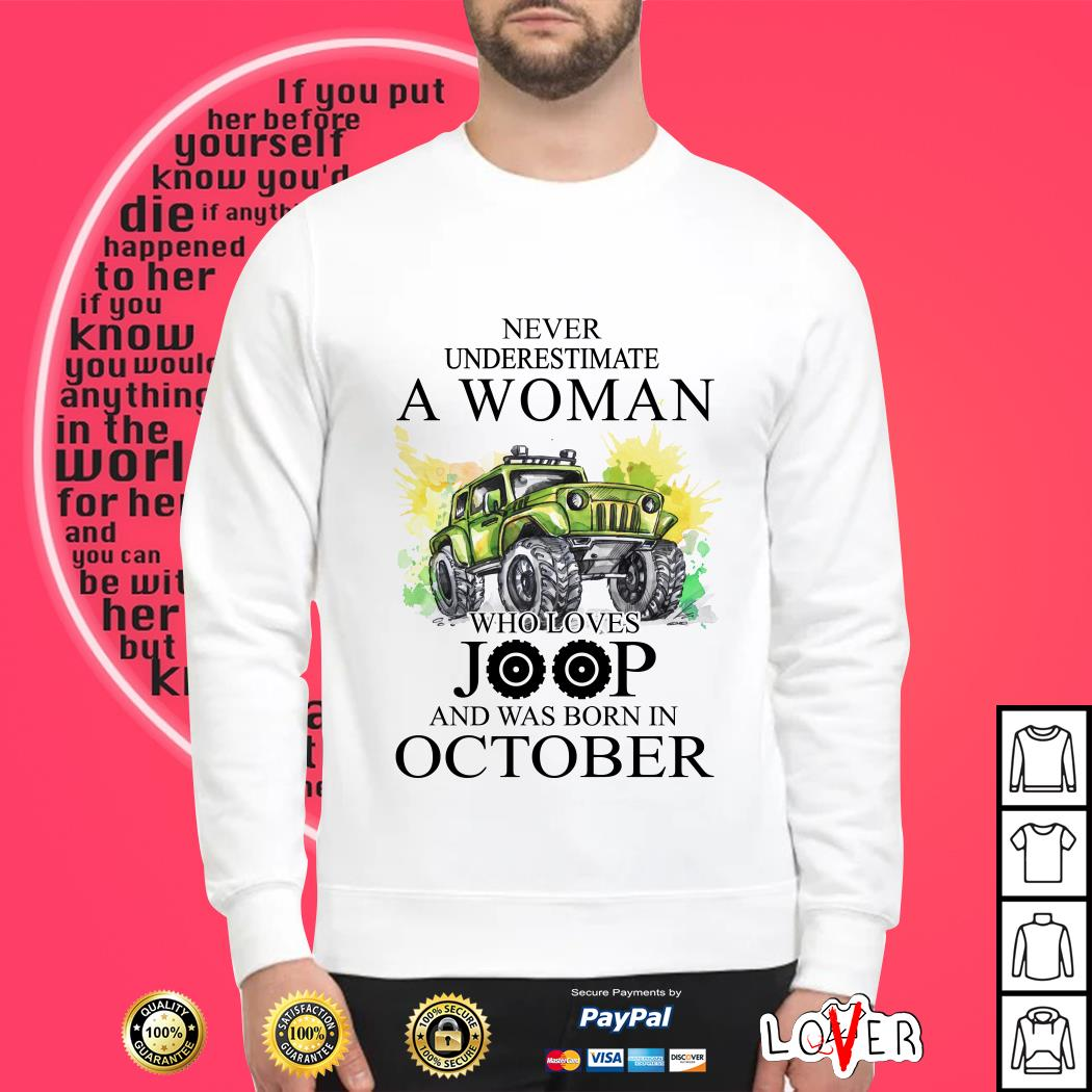 Never underestimate a woman who loves jeep and was born in October Sweater