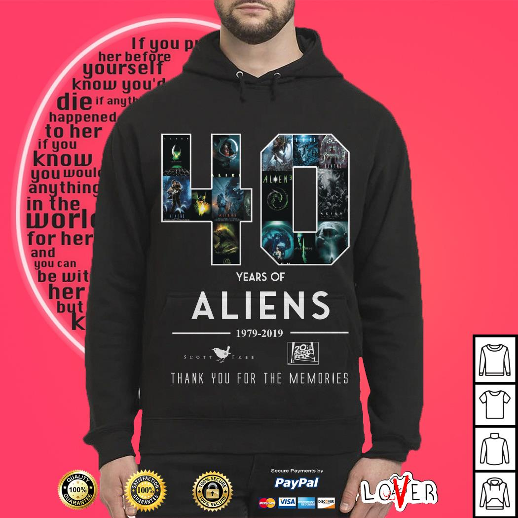 Official 40 Years of Aliens 1979-2019 thank you for the memories Hoodie
